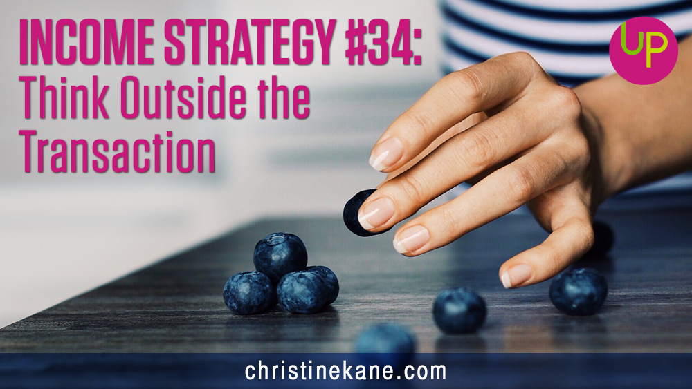 Income Strategy #34: Think Outside the Transaction