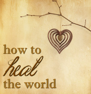 how to heal the world christine kane
