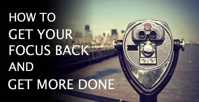How to Get Your Focus Back and Get More Done by Christine Kane