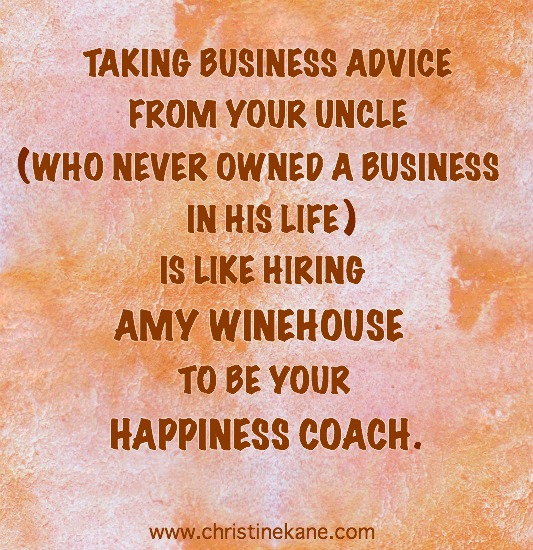 Consider the Source When Getting Advice for Your Business! by Christine Kane, Uplevel You
