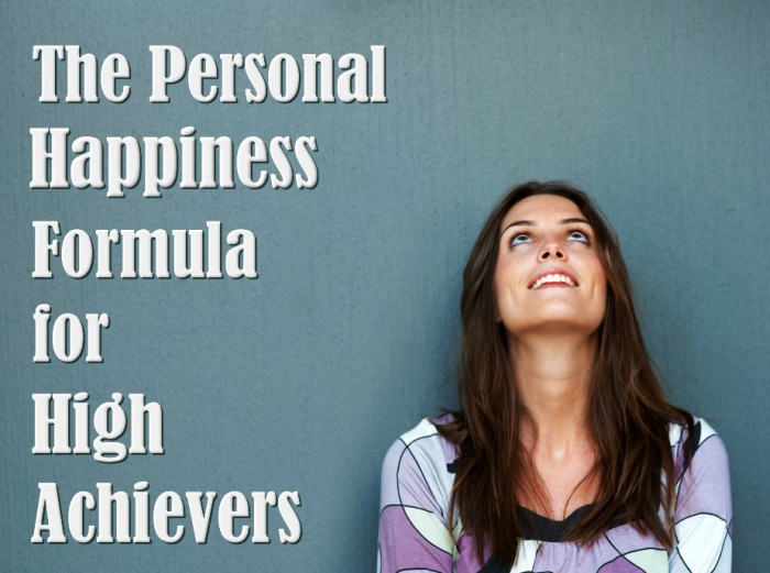 The Personal Happiness Formula for High-Achievers