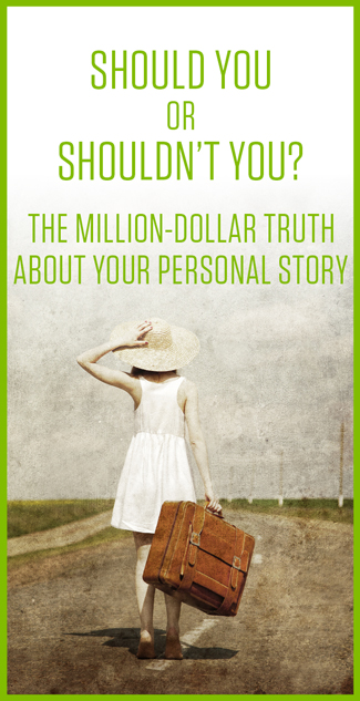 Should You or Shouldn't You? The Million-Dollar Truth About Your Personal Story, by Christine Kane