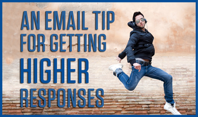 An Email Tip for Getting Higher Responses