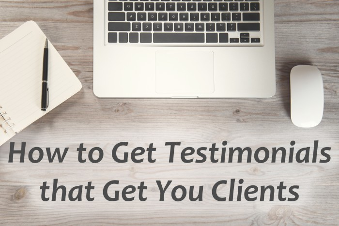 How to Get Testimonials that Get You Clients