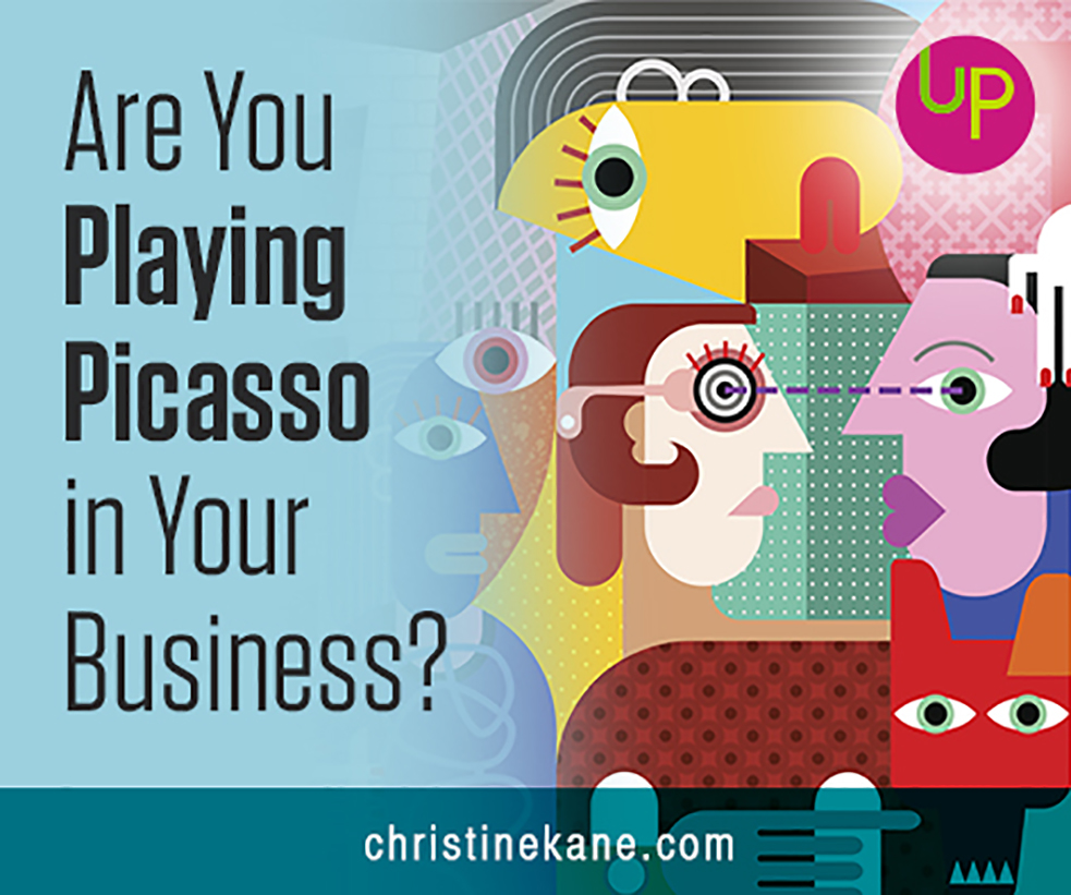 Are You Playing Picasso in Your Business?