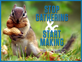 Stop Gathering and Start Making by Christine Kane