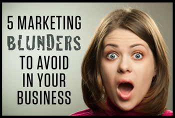 5 Marketing Blunders to Avoid in Your Business, by Christine Kane