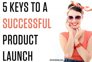 5 Keys to a Successful Launch