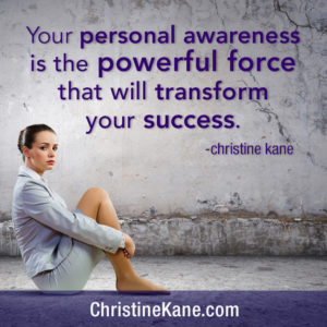 Your Personal Awareness is the Powerful Force that will Transform Your Success