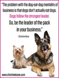 Be the leader of the pack in your business.