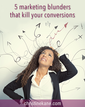Why No One's Buying: 5 Mistakes that Kill Your Conversions
