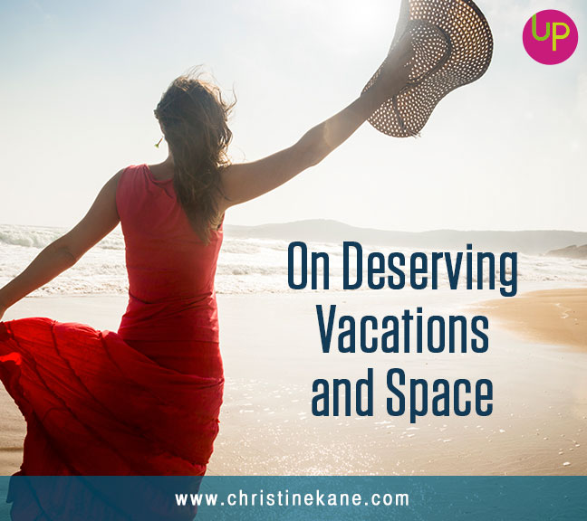 On Deserving Vacations and Space