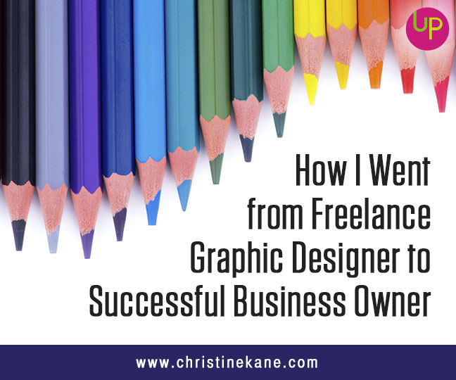 How I Went From Freelance Graphic Designer to Successful Business Owner