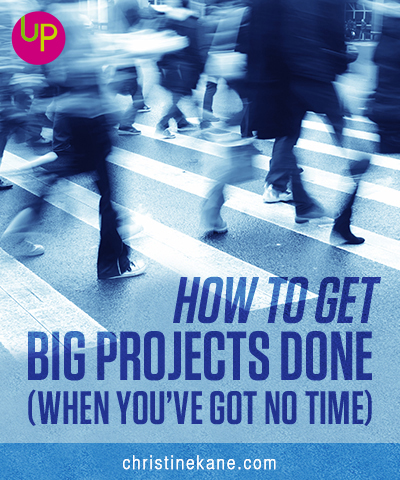 How to Get Big Projects Done (When You've Got No Time)