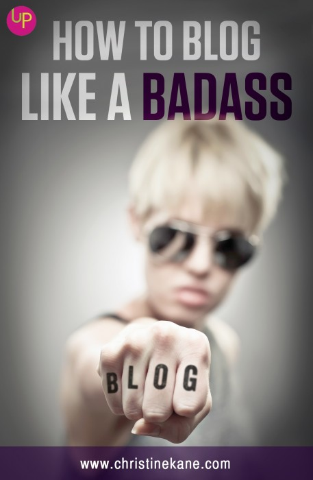 How to Blog Like a Badass