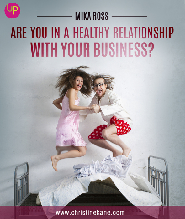 Are You n a Healthy Relationship With Your Business?