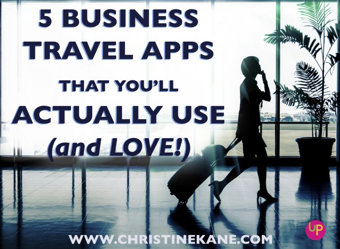 5 Business Travel Apps that You'll Actually Use (and LOVE!)