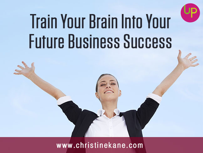 Train Your Brain into Your Future Business Success
