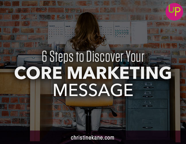 Creating a core marketing message is essential to attracting your ideal client. These 6 steps get you started.