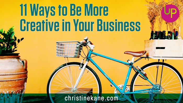 11 Ways to Be More Creative in Your Business