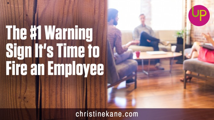 The #1 Warning Sign It's Time to Fire an Employee
