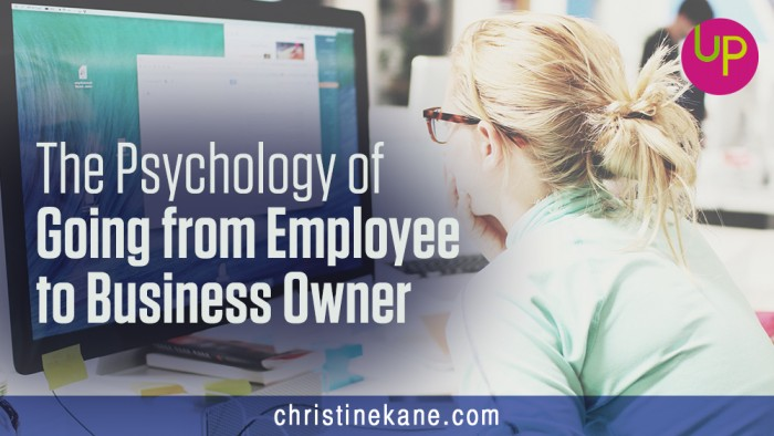 The Psychology of Going from Employee to Business Owner