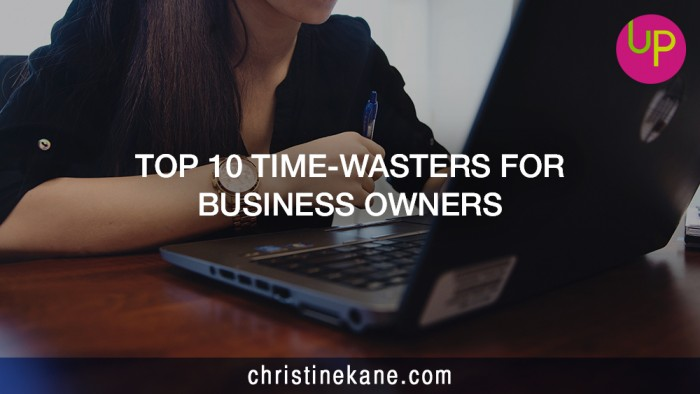 Top 10 Time-Wasters for Business Owners